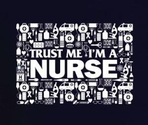 Trust Me. I'm A Nurse