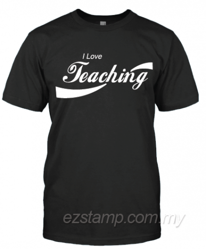 I Love Teaching - TT02- Black 1 (Unisex)